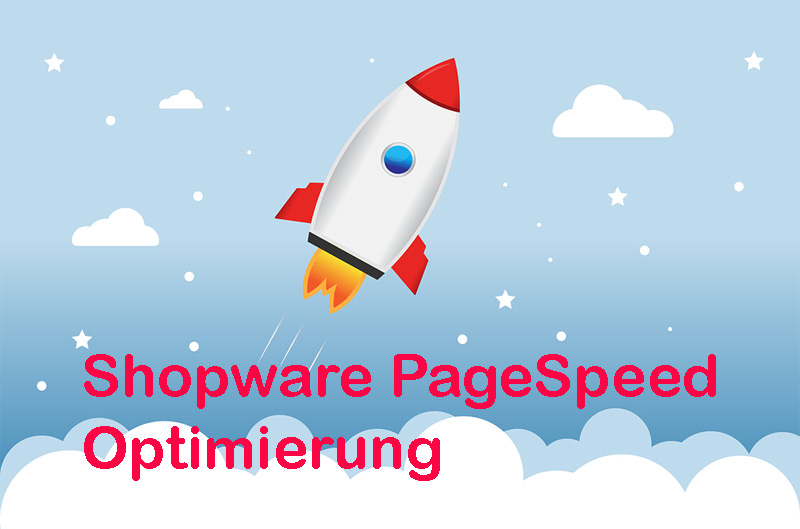 Shopware PageSpeed Optimierung